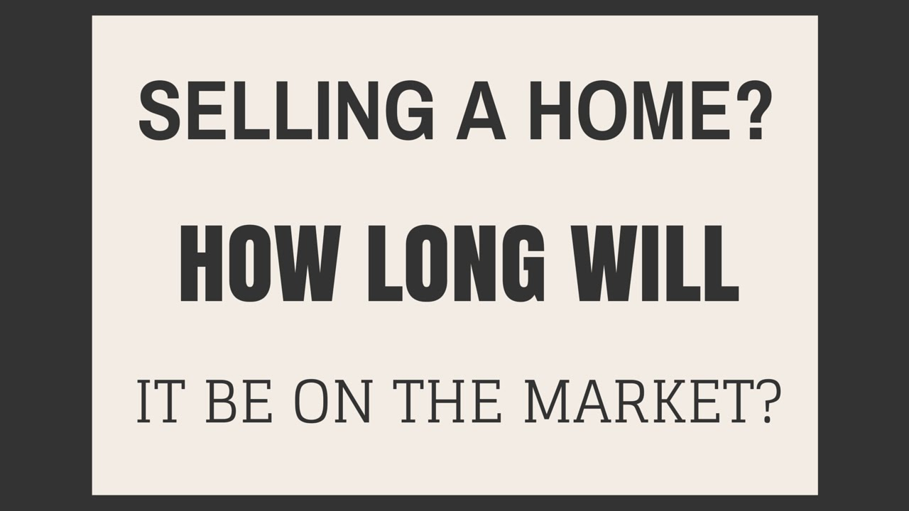 How Long Does It Take To Sell A Home What Is My House