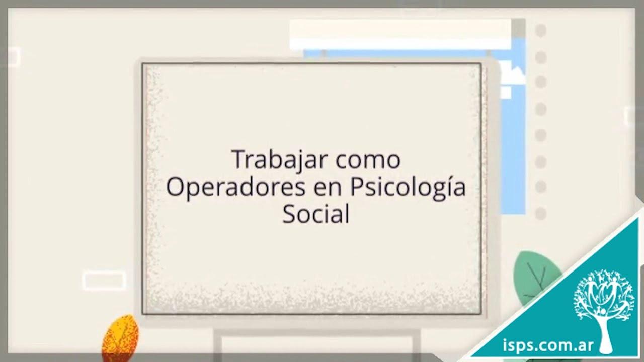 Trabajar como Operadores en Psicología Social.
