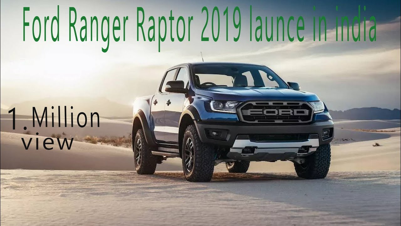 Ford Ranger Raptor 2019 Launce In India Coming In India 2019