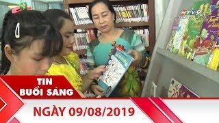 Tin Buổi Sáng - Ngày 09/08/2019 - HTV Tin Tức Mới Nhất