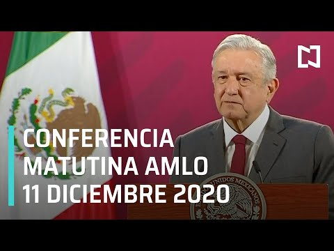 Conferencia matutina AMLO / 11 de diciembre 2020