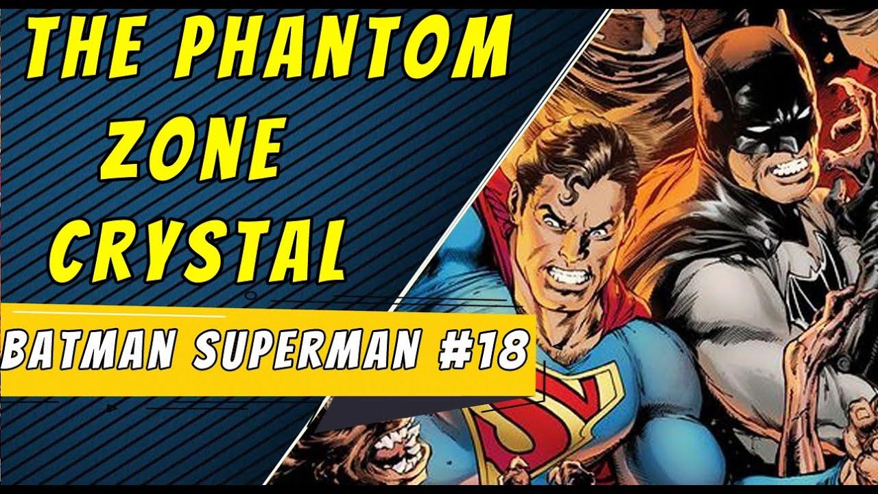 The Phantom Zone Crystal | Batman Superman #18