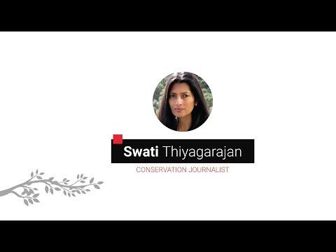 Swati Thiyagarajan: Anatomy of a Conservation Story