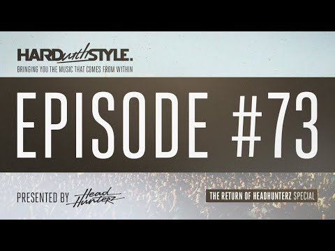 Episode 73 - The Return Of Headhunterz | HARD with STYLE | P