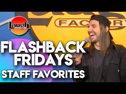 Flashback Fridays   Staff Favorites   Laugh Factory Stand Up Comedy