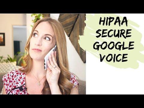 How To Make Google Voice HIPAA-Secure