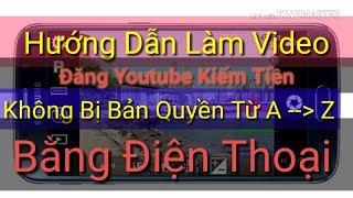 Cách Chỉnh Sửa Video Trên Điện Thoại Ghép Nhạc Đăng Youtube Không Bị Bản Quyền Chuyên Nghiệp 2018