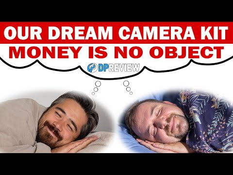 We pick our dream cameras and lenses: Money is no object!
