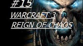Warcraft 3 Reign Of Chaos прохождение на русском - Часть 15: Долгий поход