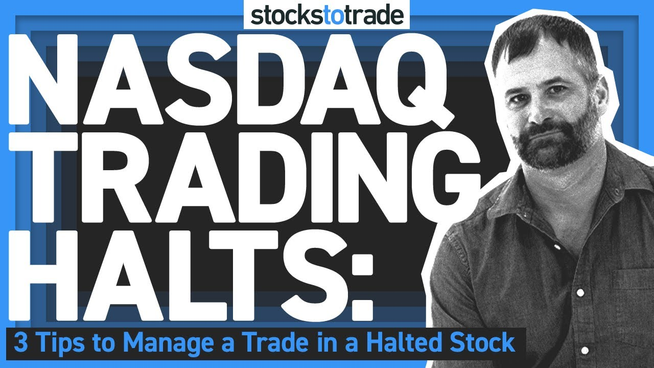 Download Nasdaq Trading Halts: 3 Tips to Manage a Trade in a Halted Stock