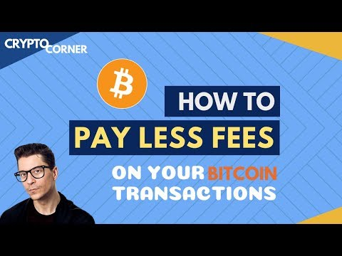 How To Pay Less Fees For Your Bitcoin