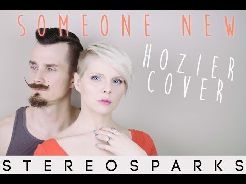 Someone New - Hozier - Official Cover by Stereosparks