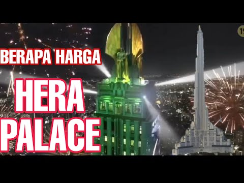 BERAPA HARGA HERA PALACE BILA ADA DIDUNIA NYATA