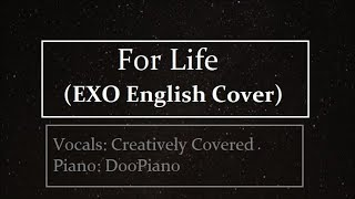 For Life (EXO English Cover)