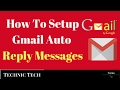 How To Setup Gmail Auto Reply Messages | Technic Tech