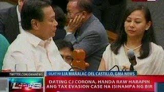 NTL: Ex-CJ Corona, handa raw harapin ang tax evasion case na isinampa ng BIR