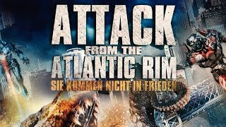 Attack from the Atlantic Rim (2013) [SciFi] | ganzer Film (deutsch)