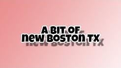 A Bit of New Boston Texas