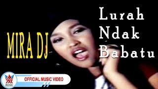 Mira DJ - Lurah Ndak Babatu [Official Music Video HD]