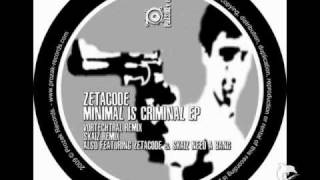 ZETACODE - Minimal is Criminal - (Skaiz Remix)