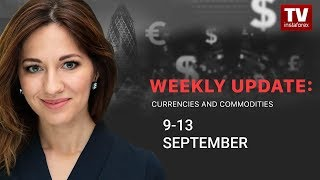 InstaForex tv news: Market dynamics: currencies and commodities (September 9 - 13)