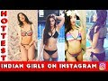 Hottest & Sexiest Indian Girls On Instagram !   Super hot and sexy girls online  