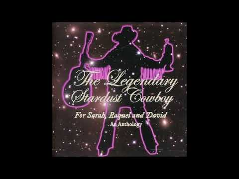 The Legendary Stardust Cowboy - For Sarah, Raquel And David (An Anthology) (Full Album)