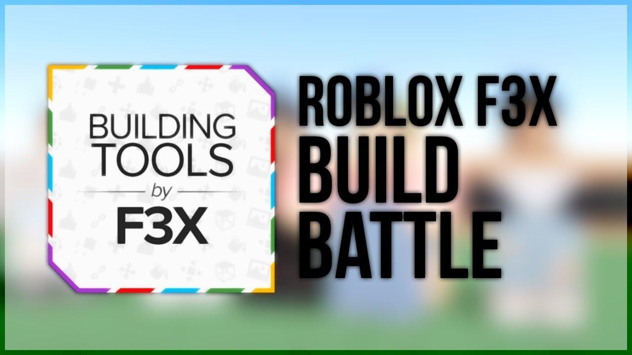 Roblox F3x Build Battle 2 Youtube