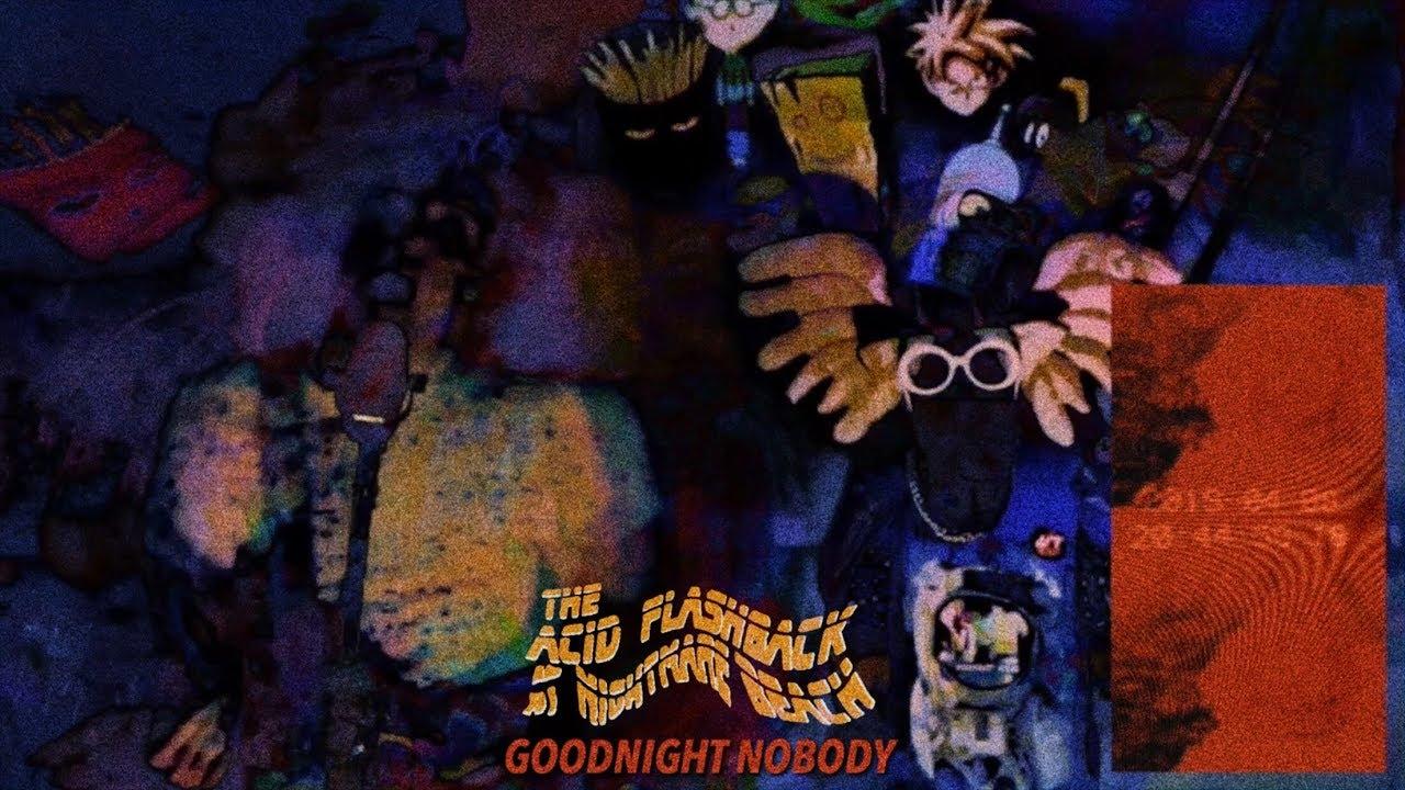Goodnight Nobody - The Acid Flashback at Nightmare Beach