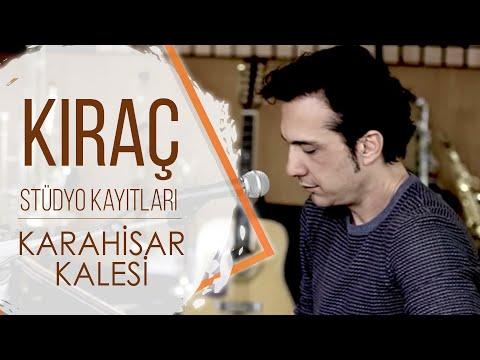 Kıraç - Karahisar Kalesi - Stüdyo Kayıtları