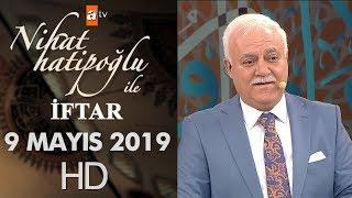 Nihat Hatipoğlu ile İftar - 9 Mayıs 2019