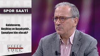 Spor Saati - 29 Nisan 2019 (Galatasaray, Beşiktaş ve Başakşehir... Şampiyon kim olacak?)
