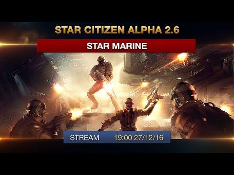 Star Citizen Alpha 2.6 - Star Marine
