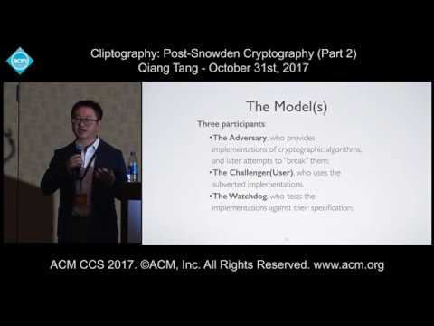 ACM CCS 2017 - Cliptography: Post-Snowden Cryptography - Part 2 - Presentation by Qiang Tang
