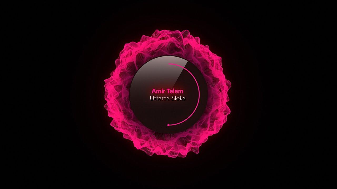 Amir Telem - Uttama Sloka (Original Mix) [Melodic Techno]