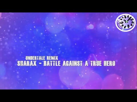 [Undertale Remix] SharaX - Battle Against A True Hero 1 hour | One Hour of...