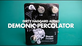 Dirty Haggard Audio Demonic Percolator || Demo