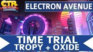 Crash Team Racing Nitro Fueled - Electron Avenue - Oxide & Tropy Time Trial
