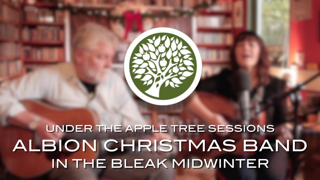 The Albion Christmas Band - 'In The Bleak Midwinter'   UNDER THE APPLE TREE - YouTube