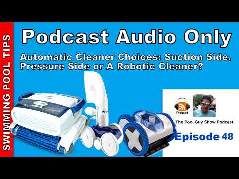 Choosing An Automatic Pool Cleaner For Your Pool: Suction, Pressure Or A Robotic Cleaner