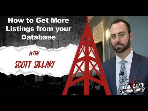 How to Get More Listings from your Database w/Scott Sillari Real Estate Uncensored