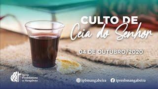 Culto de Ceia - IPB Mangabeira - 04/10/2020