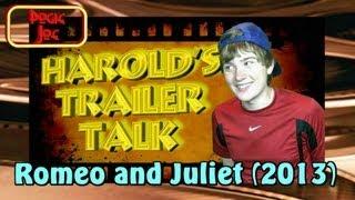 ROMEO AND JULIET (2013)—Harold's Trailer Talk #1