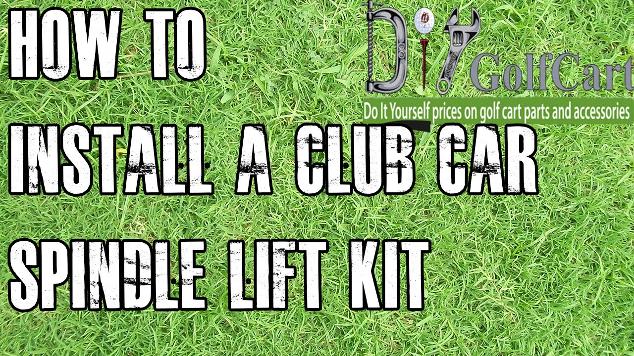 Club Car Lift Kit How To Install Spindle On Ds Golf Cart Youtube Engine Diagram