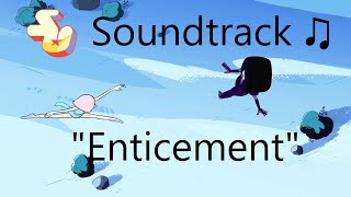 Repeat youtube video Steven Universe Soundtrack ♫ - Enticement