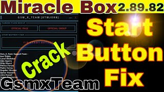Miracle Box 2 82  and 2 89 Cracked Start Button Fixer Tool Free GSM X TEAM