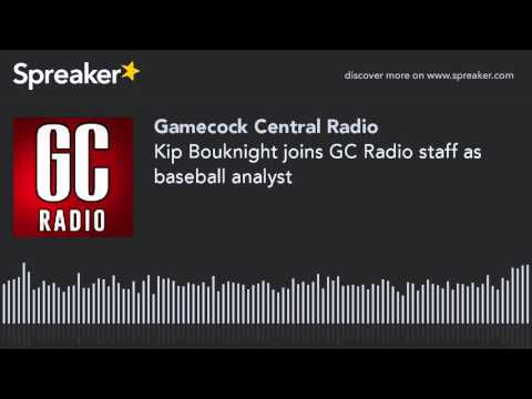 Kip Bouknight joins GC Radio staff as baseball analyst