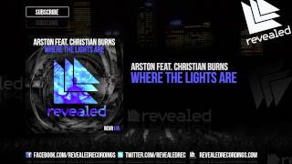 Arston feat. Christian Burns - Where The Lights Are [OUT NOW!] YouTube Videos
