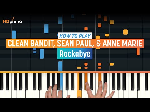"""How To Play """"Rockabye"""" By Clean Bandit, Sean Paul, & Anne-Marie 