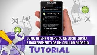 Como ativar o serviço de Localização e rastreamento de um celular android - Tutorial